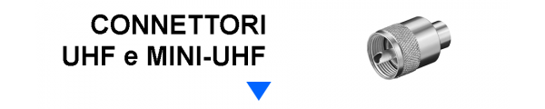 Connettori UHF e Mini-UHF online: Mirante Elettronica Acilia