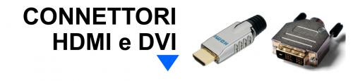Connettori HDMI, DVI