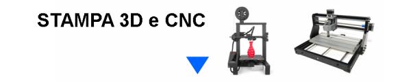 Stampa 3D e CNC